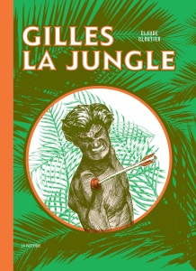 GILLES LA JUNGLE_cover.indd
