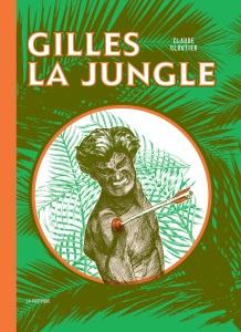 GILLES LA JUNGLE_cover.indd