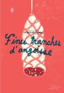 Fines-tranches-dangoisse-Catherine-Lepage-Editions-Somme-toute-Critique-Littterature-Bible-urbaine-206x300